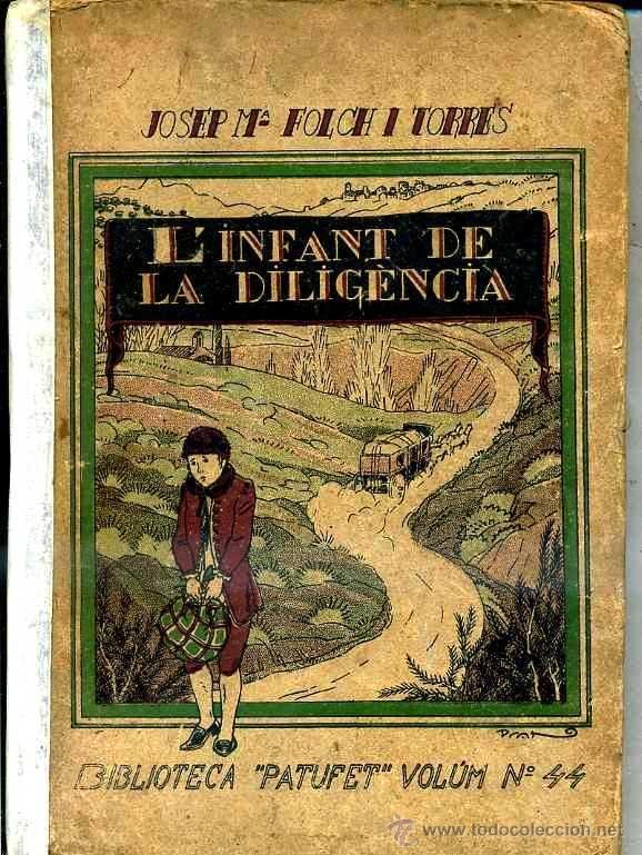 FOLCH I TORRES : L'INFANT DE LA DILIGÈNCIA (BAGUÑÁ, 1923) EN CATALÁN (Libros Antiguos, Raros y Curiosos - Literatura Infantil y Juvenil - Novela)