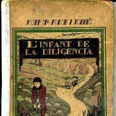 Libros antiguos: FOLCH I TORRES : L'INFANT DE LA DILIGÈNCIA (BAGUÑÁ, 1923) EN CATALÁN. Lote 40354827
