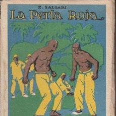 Libros antiguos: EMILIO SALGARI: LA PERLA ROJA. SATURNINO CALLEJA, HACIA 1920. Lote 86249340
