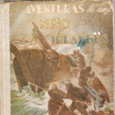 Libros antiguos: AVENTURAS DE UN NIÑO IRLANDÉS. Lote 40514270