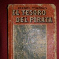 Libros antiguos: CURIOSO Y RARÍSIMO - EL TESORO DEL PIRATA, DEPUÉS CONOCIDO COMO: LA ISLA DEL TESORO -. Lote 40522865