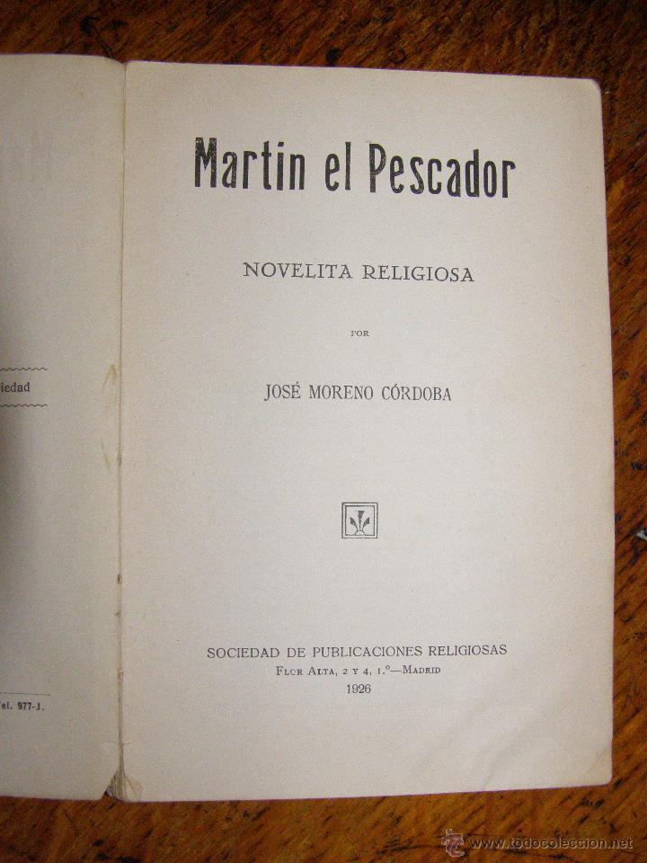 OTRO LIBRO MUY RARO... - MARTÍN EL PESCADOR - DE JOSÉ MORENO CÓRDOBA - 1926 (Libros Antiguos, Raros y Curiosos - Literatura Infantil y Juvenil - Novela)