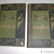 Libros antiguos: WALTER SCOTT - IVANHOE -. Lote 40809686