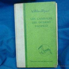 Libros antiguos: LOS CANÍBALES DEL OCEANO PACÍFICO - EMILIO SALGARI - EDITORIAL ARALUCE 1932 - 1ª EDICIÓN. Lote 41032636