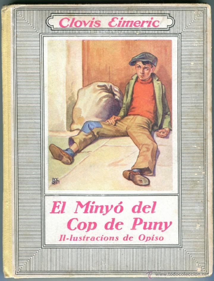 EL MINYO DEL COP DE PUNY ILUSTRACIONES DE OPISSO 1ª ED. 1934 BUEN ESTADO VER INFORMACION DETALLADA (Libros Antiguos, Raros y Curiosos - Literatura Infantil y Juvenil - Novela)
