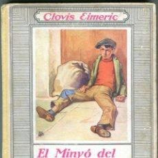 Libros antiguos: EL MINYO DEL COP DE PUNY ILUSTRACIONES DE OPISSO 1ª ED. 1934 BUEN ESTADO VER INFORMACION DETALLADA. Lote 41622798