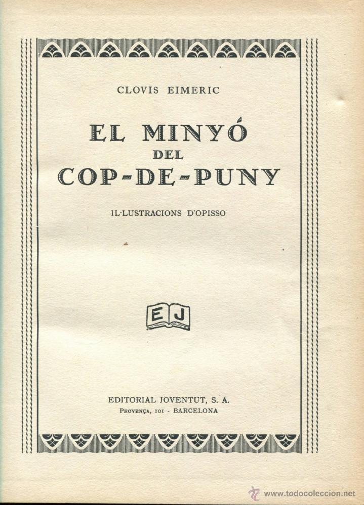 Libros antiguos: EL MINYO DEL COP DE PUNY ILUSTRACIONES DE OPISSO 1ª ED. 1934 BUEN ESTADO VER INFORMACION DETALLADA - Foto 5 - 41622798