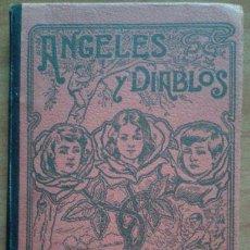 Libros antiguos: 1904 ANGELES Y DIABLOS - NOVELITAS INFANTILES / ALFONSO PÉREZ NIEVA - ILUSTRACIONES. Lote 41748056