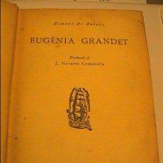 Libros antiguos: HONORÈ DE BALZAC. EUGÈNIA GRANDET. 1931. EDIC.PROA. BADALONA. EN CATALÀ.. Lote 43649107