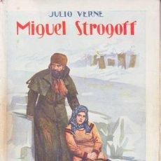 Libros antiguos: VERNE, JULIO: MIGUEL STROGOFF. (RAMÓN SOPENA, BARCELONA 1930). Lote 43717783