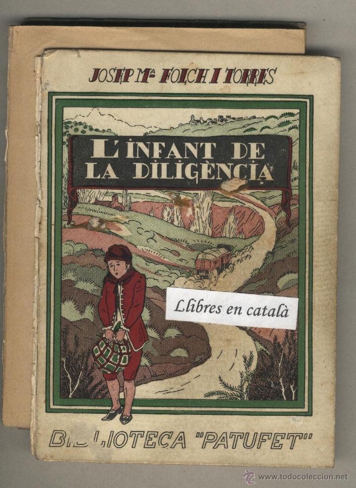 L'INFANT DE LA DILIGÈNCIA. JOSEP Mª FOLCH I TORRES. BIBLIOTECA PATUFET. 1935 IL·LUSTRACIONS PRAT. (Libros Antiguos, Raros y Curiosos - Literatura Infantil y Juvenil - Novela)