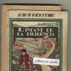Libros antiguos - L'infant de la diligència. Josep Mª Folch i Torres. Biblioteca Patufet. 1935 Il·lustracions Prat. - 43919778