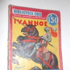 Libros antiguos: BIBLIOTECA ORO***IVANHOE***WALTER SCOTT***PRIMERA EDICION MAYO 1935. Lote 43940201