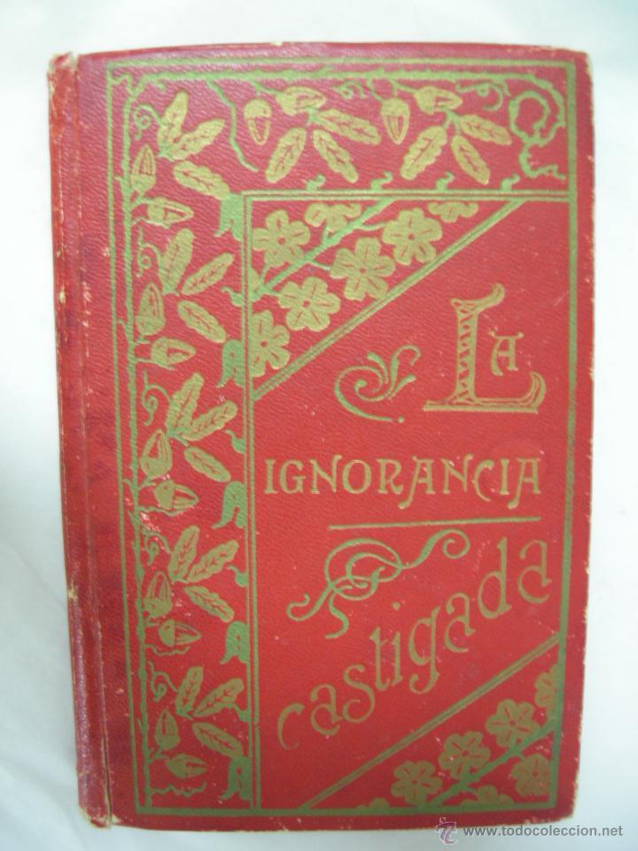 Libros antiguos: LA IGNORANCIA CASTIGADA NOVELA ESCRITA POR EL C. CRISTOBAL SCHMID - 1900 - Foto 2 - 44008071
