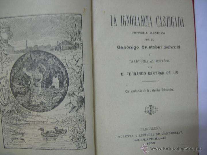 Libros antiguos: LA IGNORANCIA CASTIGADA NOVELA ESCRITA POR EL C. CRISTOBAL SCHMID - 1900 - Foto 3 - 44008071