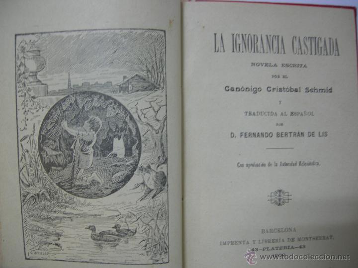 Libros antiguos: LA IGNORANCIA CASTIGADA NOVELA ESCRITA POR EL C. CRISTOBAL SCHMID - 1900 - Foto 4 - 44008071