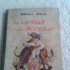 Libros antiguos: LA VIRTUD DEL BORRICO. RAMON SOPENA EDITOR. 1930. BIBLIOTECA SELECTA. Lote 44028247