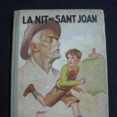 Libros antiguos: LA NIT DE SANT JOAN. CLOVIS EIMERIC. IL·LUSTRACIONS DE JUNCEDA. EDICIONS MENTORA 1930. Lote 44052480