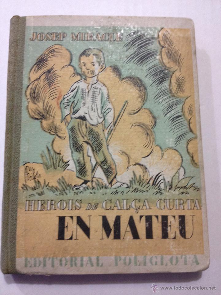 HEROIS DE CALÇA CURTA - JOSEP MIRACLE. EN MATEU,... . EDITORIAL POLIGLOTA. ILUSTRA JOSEP OBIOLS. (Libros Antiguos, Raros y Curiosos - Literatura Infantil y Juvenil - Novela)
