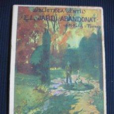 Libros antiguos: EL JARDI ABANDONAT. J.Mª FOLCH I TORRES. BIBLIOTECA GENTIL Nº 44.. Lote 44754117
