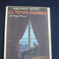 Libros antiguos: EL TEMPS MUDABLE. J.Mª FOLCH I TORRES. BIBLIOTECA GENTIL Nº 42.. Lote 44754144