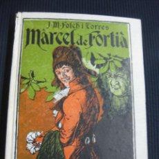 Libros antiguos: MARCEL DE FORTIA. J.Mª. FOLCH I TORRES. BIBLIOTECA PATUFET Nº 64.. Lote 44754199