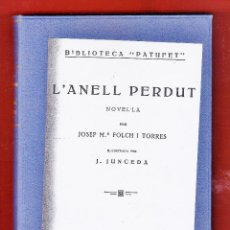 Libros antiguos: BIBLIOTECA PATUFET - L'ANELL PERDUT - JOSEP Mª FOLCH I TORRES - ILUST: JUNCEDA - T. DURAS AÑO 1934. Lote 44775654