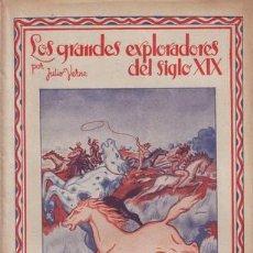 Libros antiguos: VERNE, JULIO: LOS GRANDES EXPLORADORES DEL SIGLO XIX. CUARTA PARTE.. Lote 44809020