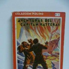 Libros antiguos: AVENTURAS DEL CAPITAN HATTERAS - JULIO VERNE - 1ª EDICION - 1935 - MOLINO . Lote 44822269