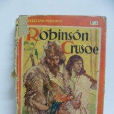 Libros antiguos: DANIEL DEFOE : ROBINSON CRUSOE (MOLINO, 1934) ILUSTRACIONES DE LONGORIA. Lote 44822618