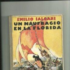 Libros antiguos: 895.- EMILIO SALGARI-UN NAUFRAGIO EN LA FLORIDA-EDITORIAL ARALUCE. Lote 44851312