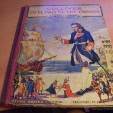 Libros antiguos: GULLIVER EN EL PAIS DE LOS ENANOS . BIBIOTECA PARA NIÑOS SOPENA 1935. ILUSTRADO (LB16+). Lote 44903434