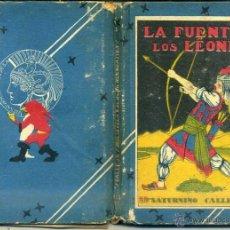 Libros antiguos: LA FUENTE DE LOS LEONES (CALLEJA). Lote 64645529