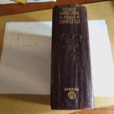 Libros antiguos: FEDERICO GARCIA LORCA -OBRAS COMPLETAS -AGUILAR--. Lote 45233474