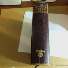 Libros antiguos: MIGUEL DE CERVANTES--OBRAS COMPLETAS-AGUILAR--. Lote 45233528