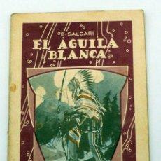 Libros antiguos: EL AGUILA BLANCA EMILIO SALGARI NOVELITA CALLEJA Nº 3 ED SATURNINO CALLEJA AÑOS 30. Lote 58984835