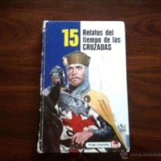 Libros antiguos: RELATOS DEL TIEMPO DE LAS CRUZADAS, EDITORIAL FHER S.A. Lote 45856607