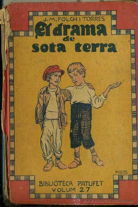 FOLCH I TORRES : EL DRAMA DE SOTA TERRA PRIMERA PART (BAGUÑÀ, 1916) (Libros Antiguos, Raros y Curiosos - Literatura Infantil y Juvenil - Novela)