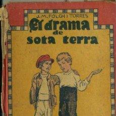 Libros antiguos: FOLCH I TORRES : EL DRAMA DE SOTA TERRA PRIMERA PART (BAGUÑÀ, 1916) . Lote 46507642