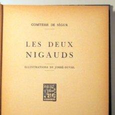 Libros antiguos: COMTESSE DE SÉGUR - JOBBÉ-DUVAL, ILLUSTRATIONS - LES DEUX NIGAUDS - PARIS C. 1930. Lote 46525305