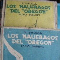 Libros antiguos: LOS NAUFRAGOS DEL OREGON.SALGARI.SATURNINO CALLEJA 2 TOMOS.1935.223 Y 224 PG C/U. Lote 46751454