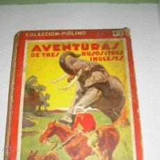 Libros antiguos: AVENTURAS DE TRES RUSOS Y TRES INGLESES EN EL AFRICA AUSTRAL - JULIO VERNE. Lote 47207462