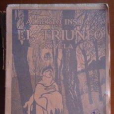 Libros antiguos: ALBERTO INSÚA. EL TRIUNFO. NOVELA EDITORIAL RENACIMIENTO: BIBLIOTECA POPULAR. MADRID, 1914.. Lote 47439940