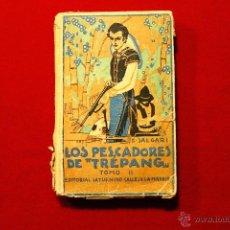 Libros antiguos: LOS PESCADORES DE TREPANG TOMO II (CALLEJA)EMILIO SALGARI AÑO 1919. Lote 47457226