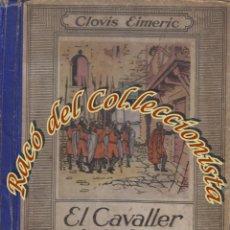 Libros antiguos: EL CAVALLER DE LA CREU, CLOVIS EIMERIC, EDICIONS MENTORA, IL·LUSTRACIONS DE J. G. JUNCEDA, 1930. Lote 47540824