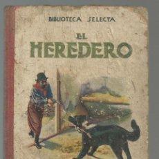 Libros antiguos: EL HEREDERO - BIBLIOTECA SELECTA RAMON SOPENA - 1917. Lote 47651438