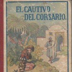 Libros antiguos: EL CAUTIVO DEL CORSARIO. NARRACIÓN DE F.S. B. HERDER, FRIBURGO DE BRISGOVIA. 3ª EDICIÓN, C. 1921. Lote 47936337