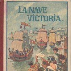 Libros antiguos: LA NAVE VICTORIA. ESTEBAN MURÉU LACRUZ. B. HERDER, FRIBURGO DE BRISGOVIA. 3ª EDICIÓN, C. 1921. Lote 47939280