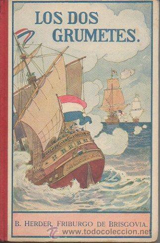 LOS DOS GRUMETES. JOSÉ SPILLMAN. B. HERDER, FRIBURGO DE BRISGOVIA. 3ª EDICIÓN, C. 1921 (Libros Antiguos, Raros y Curiosos - Literatura Infantil y Juvenil - Novela)