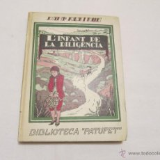 Libros antiguos: L'INFANT DE LA DILIGENCIA - JOSEP Mª FOLCH I TORRES - 1935. Lote 48361902